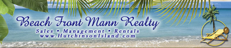 Beach Front Mann Realty Sales, Management, Rentals, www.hutchinsonisland.com, South Hutchinson Island, 800-247-4862, North Hutchinson Island 800-817-3703